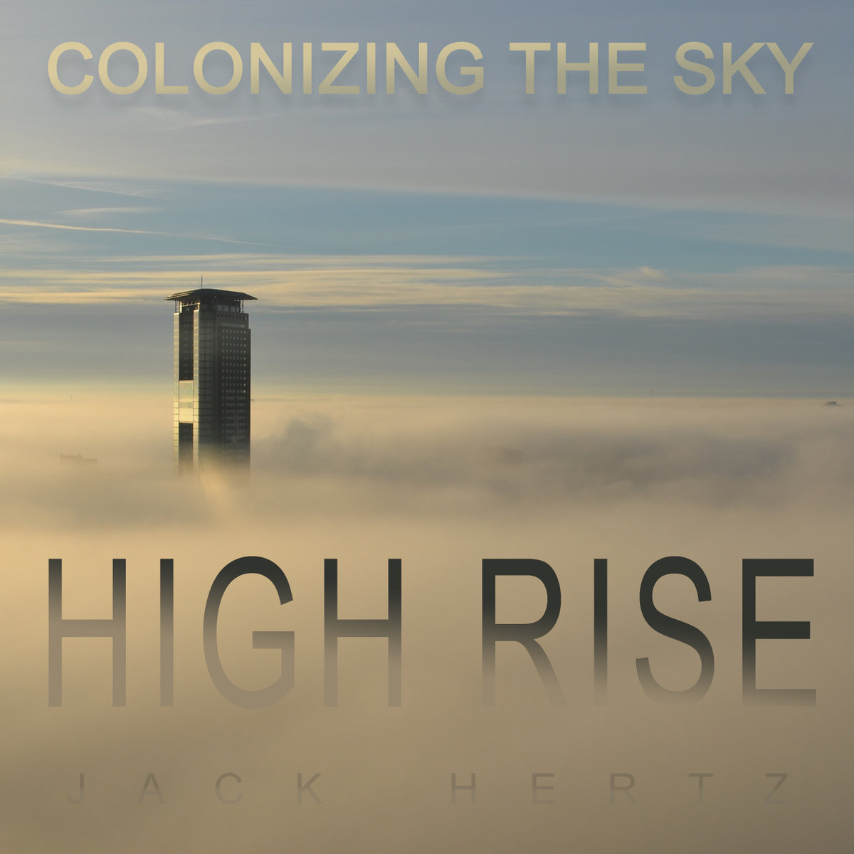 High​-​Rise - Colonizing the Sky by Jack Hertz