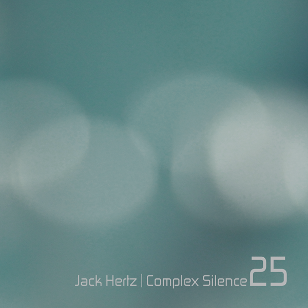 Complex Silence 25 by Jack Hertz