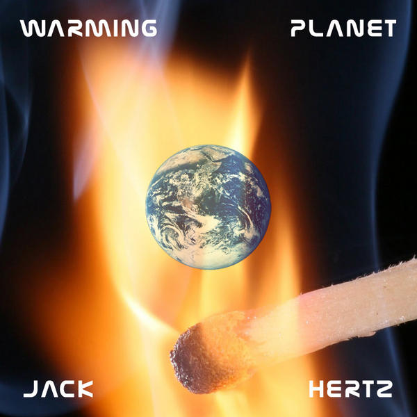 Warming Planet by Jack Hertz