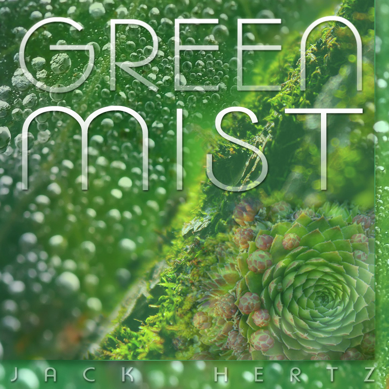Green Mist by Jack Hertz